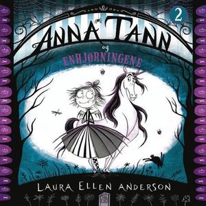 Anna Tann og enhjørningene (lydbok) av Laura