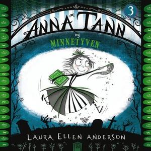 Anna Tann og minnetyven (lydbok) av Laura Ell