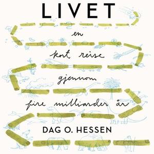 Livet (lydbok) av Dag O. Hessen