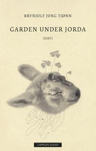 Garden under jorda (ebok) av Brynjulf Jung Tj