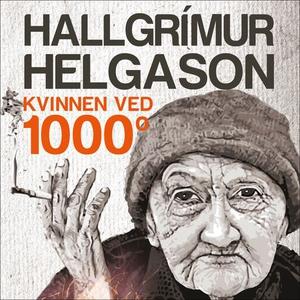 Kvinnen ved 1000 grader (lydbok) av Hallgrímu
