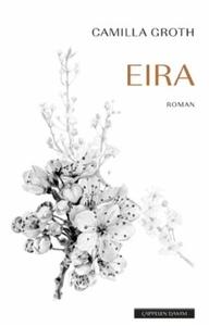 Eira (ebok) av Camilla Groth