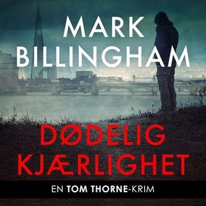Dødelig kjærlighet (lydbok) av Mark Billingha