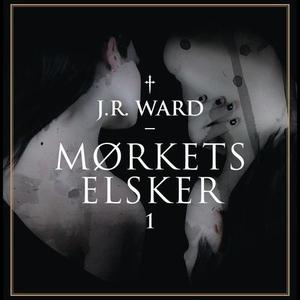Mørkets elsker (lydbok) av J.R. Ward