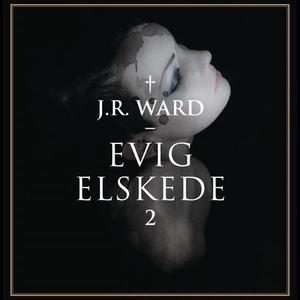 Evig elskede (lydbok) av J.R. Ward