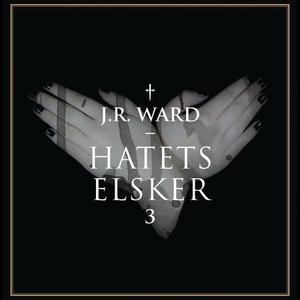 Hatets elsker (lydbok) av J.R. Ward