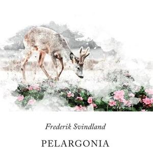 Pelargonia (lydbok) av Frederik Svindland