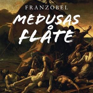 Medusas flåte (lydbok) av Franzobel