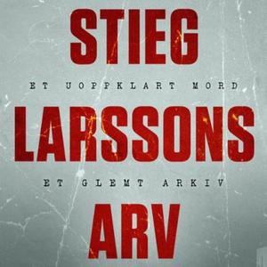 Stieg Larssons arv (lydbok) av Jan Stocklassa