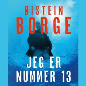 Jeg er nummer 13 (lydbok) av Øistein Borge