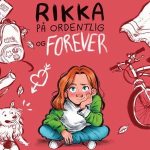 Rikka på ordentlig og forever (lydbok) av Mai