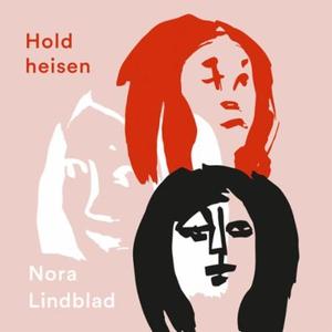 Hold heisen (lydbok) av Nora Lindblad