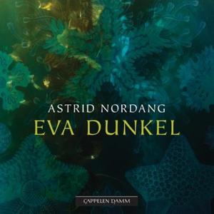 Eva Dunkel (lydbok) av Astrid Nordang