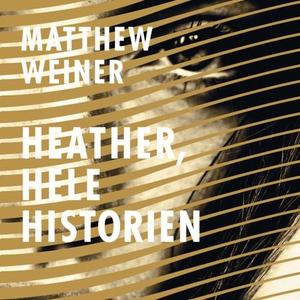 Heather, hele historien (lydbok) av Matthew W