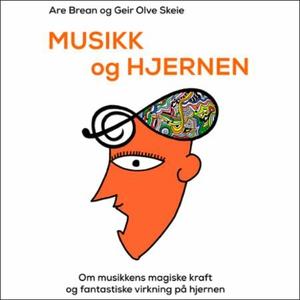 Musikk og hjernen (lydbok) av Are Brean, Geir