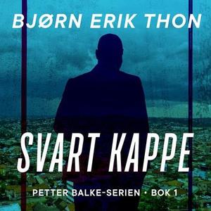Svart kappe (lydbok) av Bjørn Erik Thon