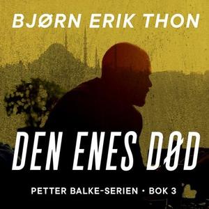 Den enes død (lydbok) av Bjørn Erik Thon