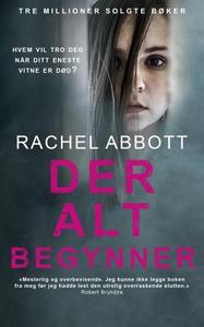 Der alt begynner (ebok) av Rachel Abbott