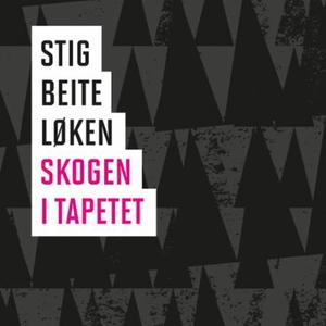 Skogen i tapetet (lydbok) av Stig Beite Løken