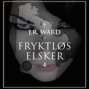 Fryktløs elsker (lydbok) av J.R. Ward