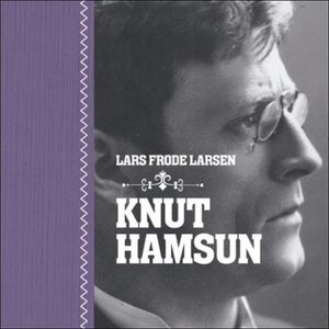 Knut Hamsun (lydbok) av Lars Frode Larsen