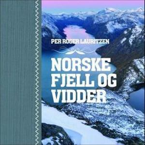 Norske fjell og vidder (lydbok) av Per Roger
