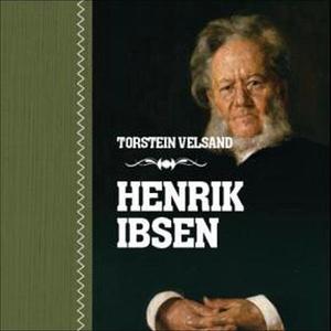 Henrik Ibsen (lydbok) av Torstein Velsand