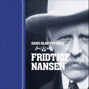 Fridtjof Nansen (lydbok) av Hans-Olav Thyvold