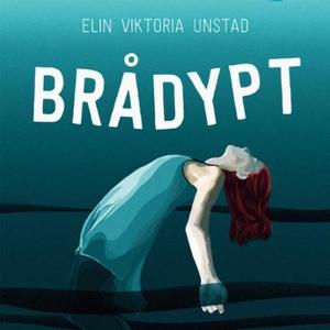 Brådypt (lydbok) av Elin Viktoria Unstad