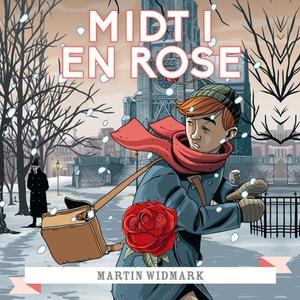Midt i en rose (lydbok) av Martin Widmark