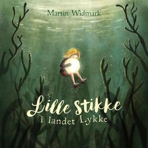 Lille Stikke i landet Lykke (lydbok) av Marti