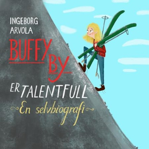 Buffy By er talentfull (lydbok) av Ingeborg A
