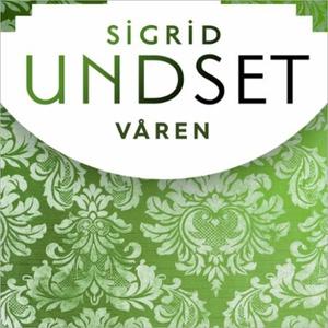 Våren (lydbok) av Sigrid Undset