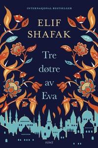 Tre døtre av Eva (ebok) av Elif Shafak