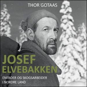 Josef Elvebakken (lydbok) av Thor Gotaas