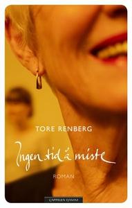 Ingen tid å miste (ebok) av Tore Renberg