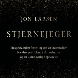 Stjernejeger (lydbok) av Jon Larsen