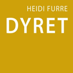 Dyret (lydbok) av Heidi Furre