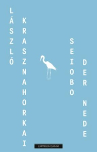 Seiobo der nede (ebok) av László Krasznahorka