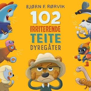 102 irriterende teite dyregåter (lydbok) av B