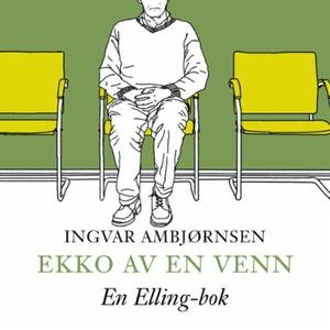 Ekko av en venn (lydbok) av Ingvar Ambjørnsen