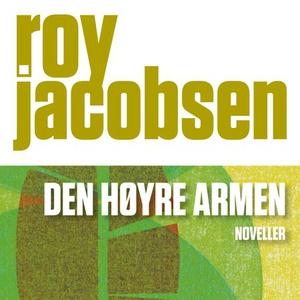 Den høyre armen (lydbok) av Roy Jacobsen