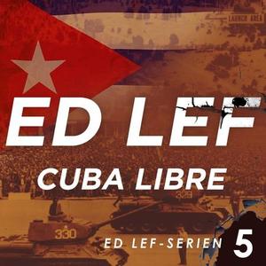 Cuba libre (lydbok) av Edouard Lefevre