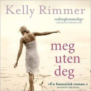 Meg uten deg (lydbok) av Kelly Rimmer