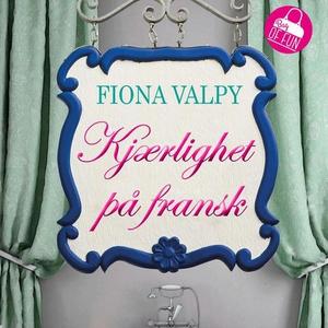 Kjærlighet på fransk (lydbok) av Fiona Valpy