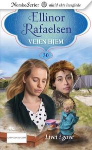 Livet i gave (ebok) av Ellinor Rafaelsen