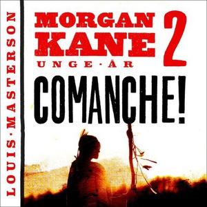 Comanche! (lydbok) av Louis Masterson