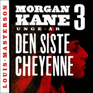 Den siste Cheyenne (lydbok) av Louis Masterso