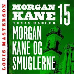 Morgan Kane og smuglerne (lydbok) av Louis Ma