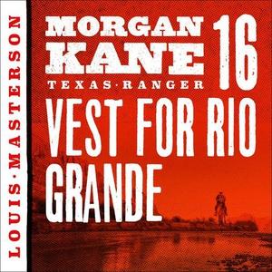 Vest for Rio Grande (lydbok) av Louis Masters